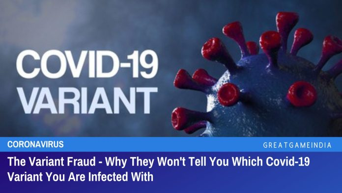 The COVID-19 Variant Fraud - Why They Won't Tell You Which Variant You Are Infected With