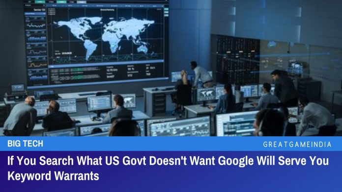 If You Search What US Govt Doesn't Want Google Will Serve You Keyword Warrants