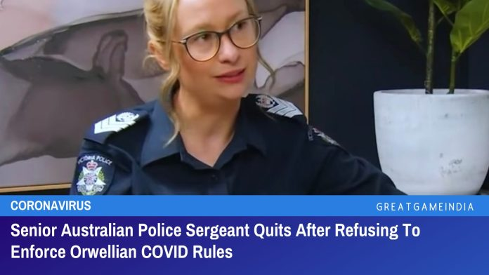 Senior Australian Police Sergeant Quits After Refusing To Enforce Orwellian COVID Rules