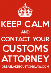 Keep Calm and Contact Your Customs Attorney