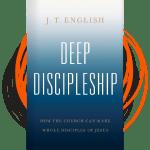 Deep Discipleship - greatlywondering.com