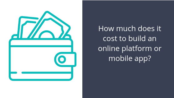 How much does it cost to build a platform or app
