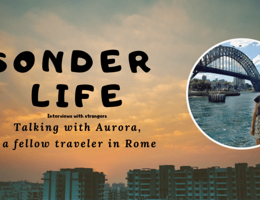 Sonder Life: Talking with Aurora, a fellow traveler in Rome