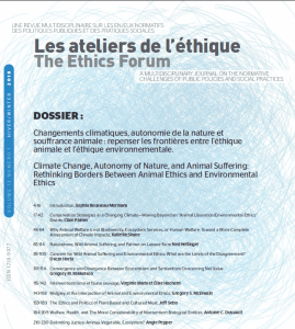 "Lancement du numéro spécial ""Changements climatiques, autonomie de la nature et souffrance animale : repenser les frontières entre l'éthique animale et l'éthique environnementale/Climate Change, Autonomy of Nature, and Animal Suffering: Rethinking Borders Between Animal Ethics and Environmental Ethics"", Les ateliers de l'éthique/The Ethics Forum @ Centre de recherche en éthique (CRÉ)"