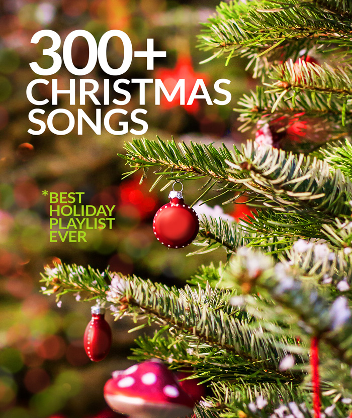 Christmas Music Playlist - with over 300 songs!