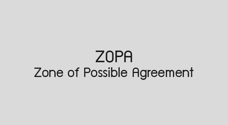 Zone of Possible Agreement คือ หรือ ZOPA คือ