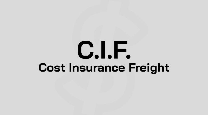 CIF คือ Cost Insurance Freight คือ Incoterm CIF