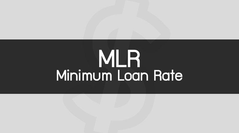 ดอกเบี้ย MLR คือ Minimum Loan Rate คือ อัตราดอกเบี้ย MLR อัตราดอกเบี้ย MLR เงินกู้