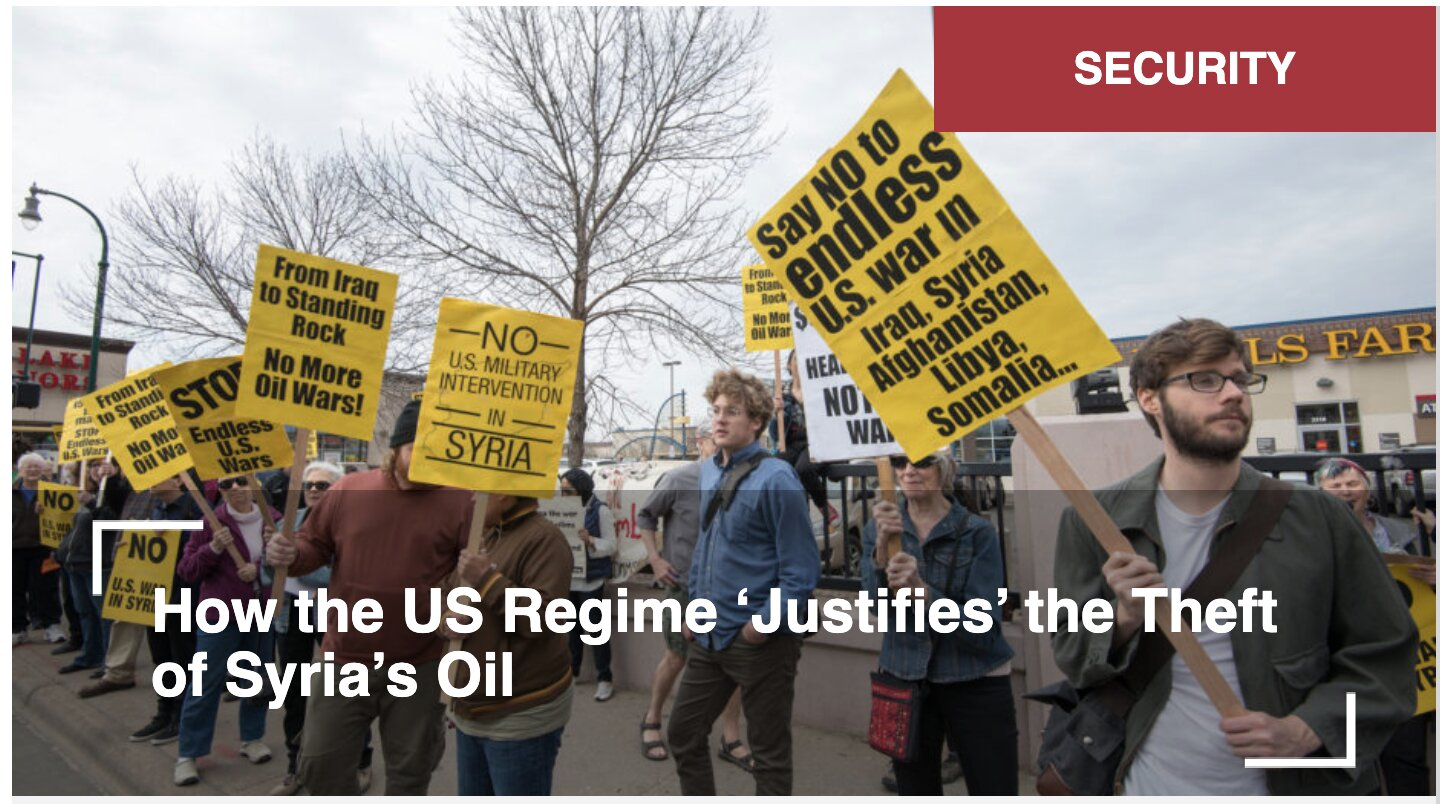 Image result for How the US Regime 'Justifies' the Theft of Syria's Oil
