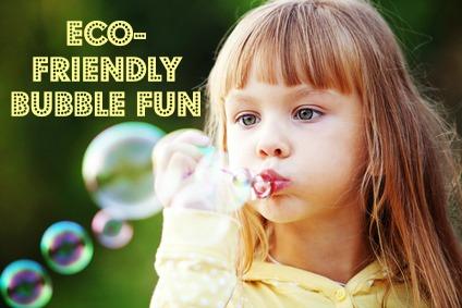 Eco-Friendly Bubble Time Fun #Summertime