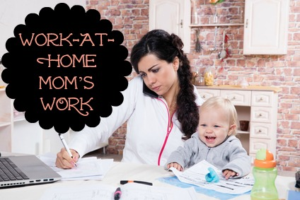 Work-At-Home Mom's WORK