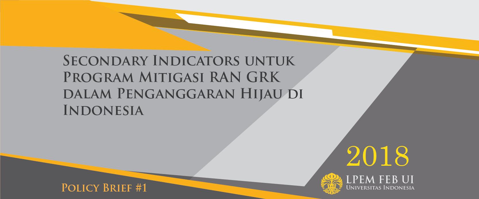 Policy Brief #1 : Secondary Indicators untuk Program Mitigasi RAN GRK dalam Penganggaran Hijau di Indonesia
