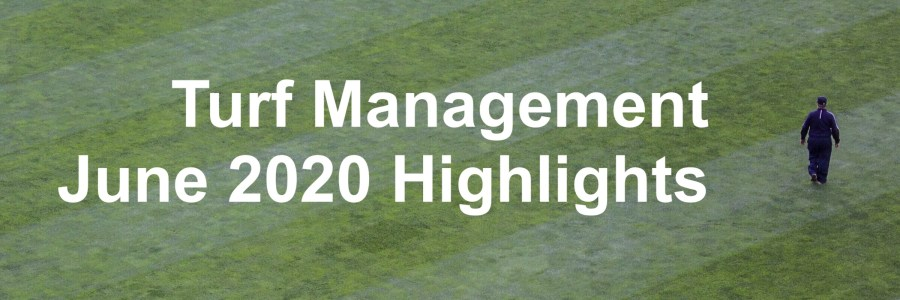 Turf Management June 2020 Highlights