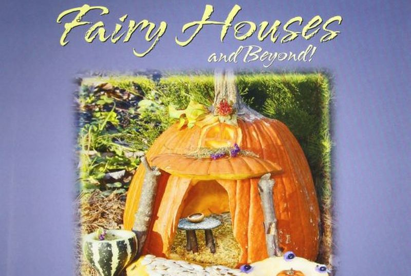 Fairy houses and beyond