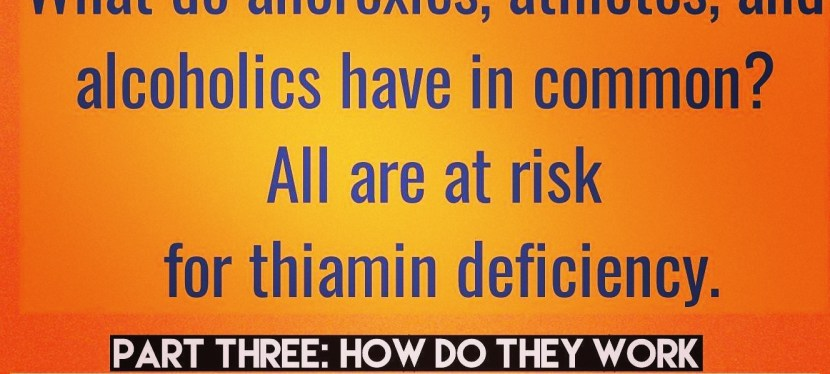 Thiamin, Anorexics, Athletes, and Alcoholics – Book Excerpt of the Week