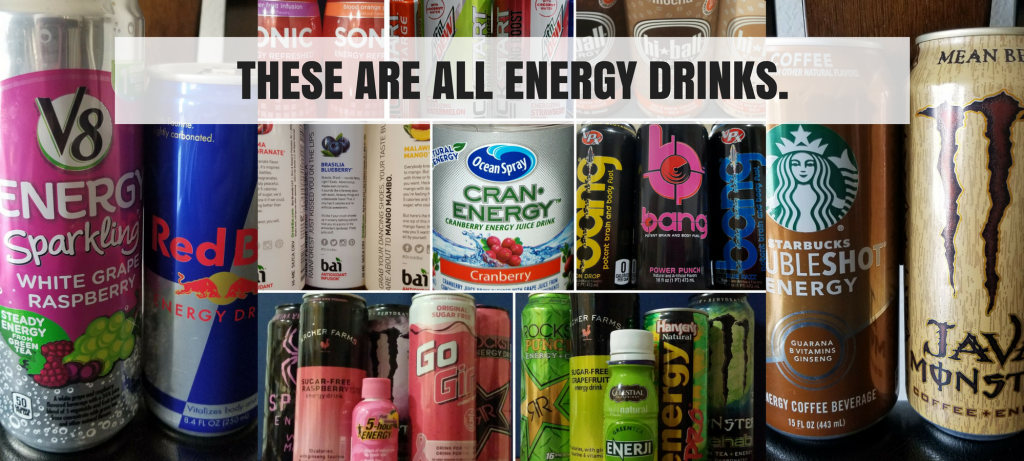 These are all energy drinks