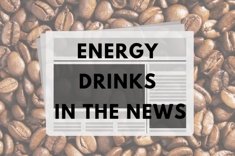 caffeine and energy drinks in the news at GreenEyedGuide.com