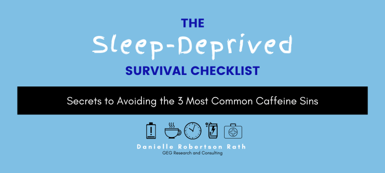 Sleep Deprived Survival Checklist - GEG Research Consulting Freebie Vault