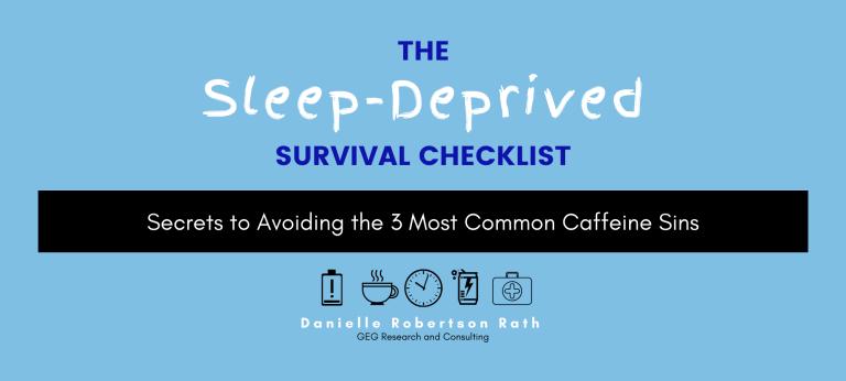 Sleep Deprived Survival Checklist - GEG Research Consulting Freebie Vault