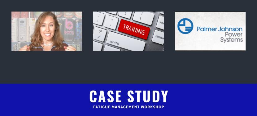 Case Study: Fatigue Mangement Workshop with PJ Power
