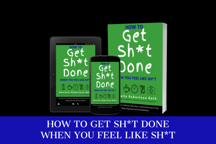How to Get Sh*t Done When You Feel Like Sh*t cover images