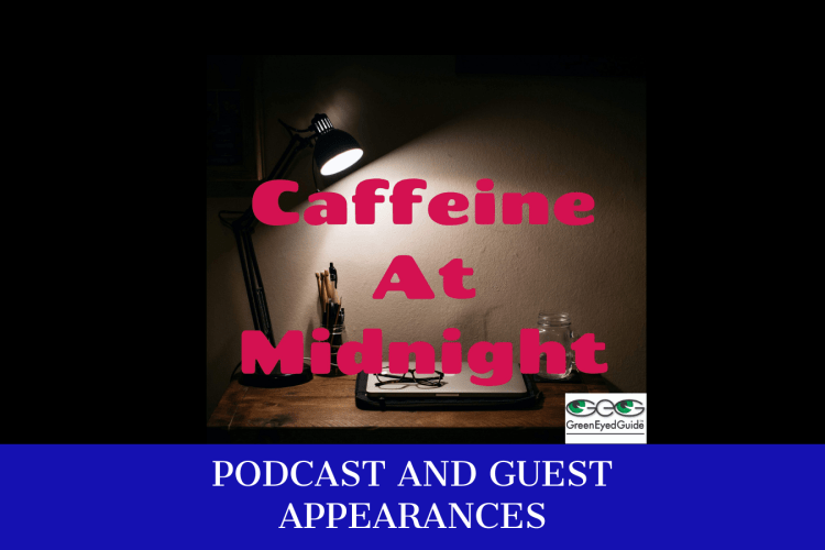 greeneyedguide caffeine at midnight podcast and appearances cover