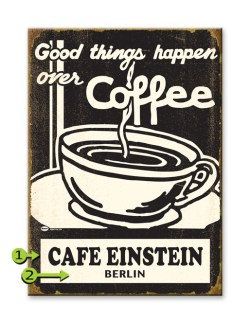 Good Things Happen Over Coffee Sign