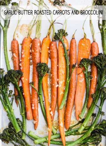 Butter Garlic Roasted Carrots and Broccolini on a sheet pan with text overlay.