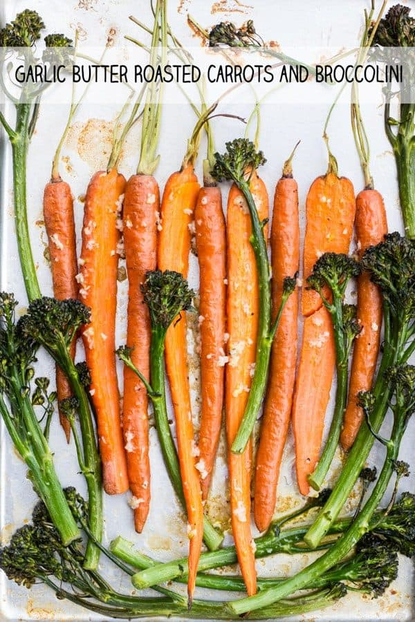 Butter Garlic Roasted Carrots and Broccolini, a quick and easy healthy side dish that is gorgeous-looking, super healthy and absolutely delicious!