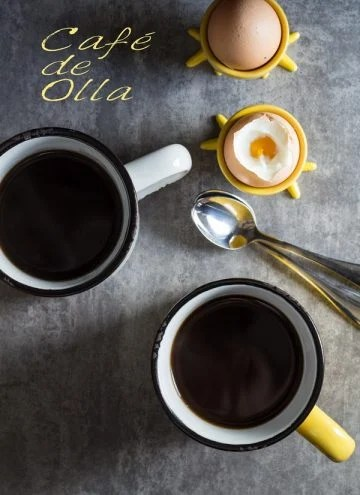 Top view of two cups of Cafe de Olla, two eggs in a cup and text overlay.
