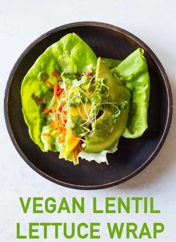 Top view of Vegan Lentil Lettuce Wrap with text overlay.