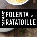Pinterest Image Collage for Creamy Polenta with Ratatoille