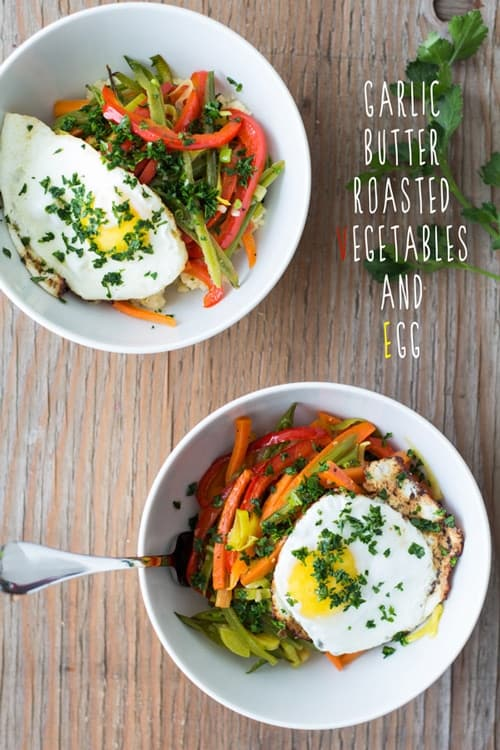 Garlic Butter Roasted Vegetables and Egg