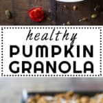 Collage of Healthy Pumpkin Granola images with text overlay for Pinterest.