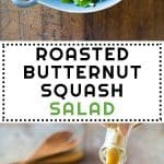 Collage of Roasted Butternut Squash Salad images with text overlay for Pinterest.