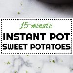 Making Instant Pot Sweet Potatoes is like the best discovery of all times!! Small sweet potatoes take no more than 15 minutes to cook through!