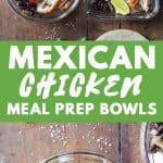 Mexican Chicken Meal Prep Bowls Pin