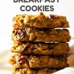 Five Oatmeal Breakfast Cookies stacked on top of each other with text overlay for Pinterest.