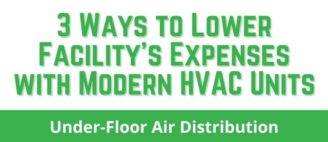 3 Ways to Lower Facility's Expenses with Modern HVAC Units
