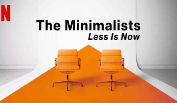 Less Is Now | Τι μάθαμε από το καινούργιο ντοκιμαντέρ των the minimalists