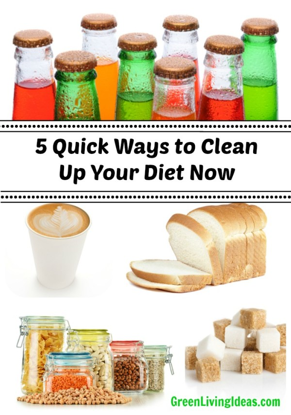 5 Quick Ways to Clean Up Your Diet Now