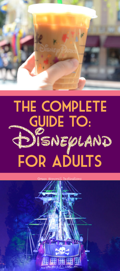 Disneyland is no longer just for kids! Here's a complete planning guide for visiting Disneyland as an adult. Grown ups can have tons of fun too! #disneyland #california #vacation #coffee #planning #organization