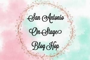 San Antonio OnStage Blog Hop