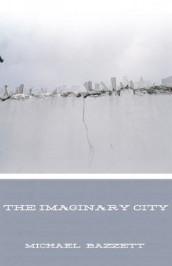 A Review of The Imaginary City by Michael Bazzett