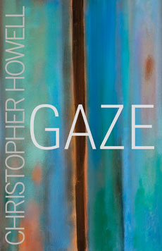 A Review of Gaze by Christopher Howell