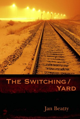 Review of The Switching/Yard by Jan Beatty