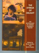 The Dybbuk of Delight: An Anthology of Jewish Women's Poetry. Eds. Sonja Lyndon and Sylvia Paskin. Five Leaves Publications, 1995.