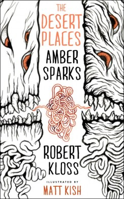 Review of The Desert Places by Amber Sparks, Robert Kloss, and Matt Kish