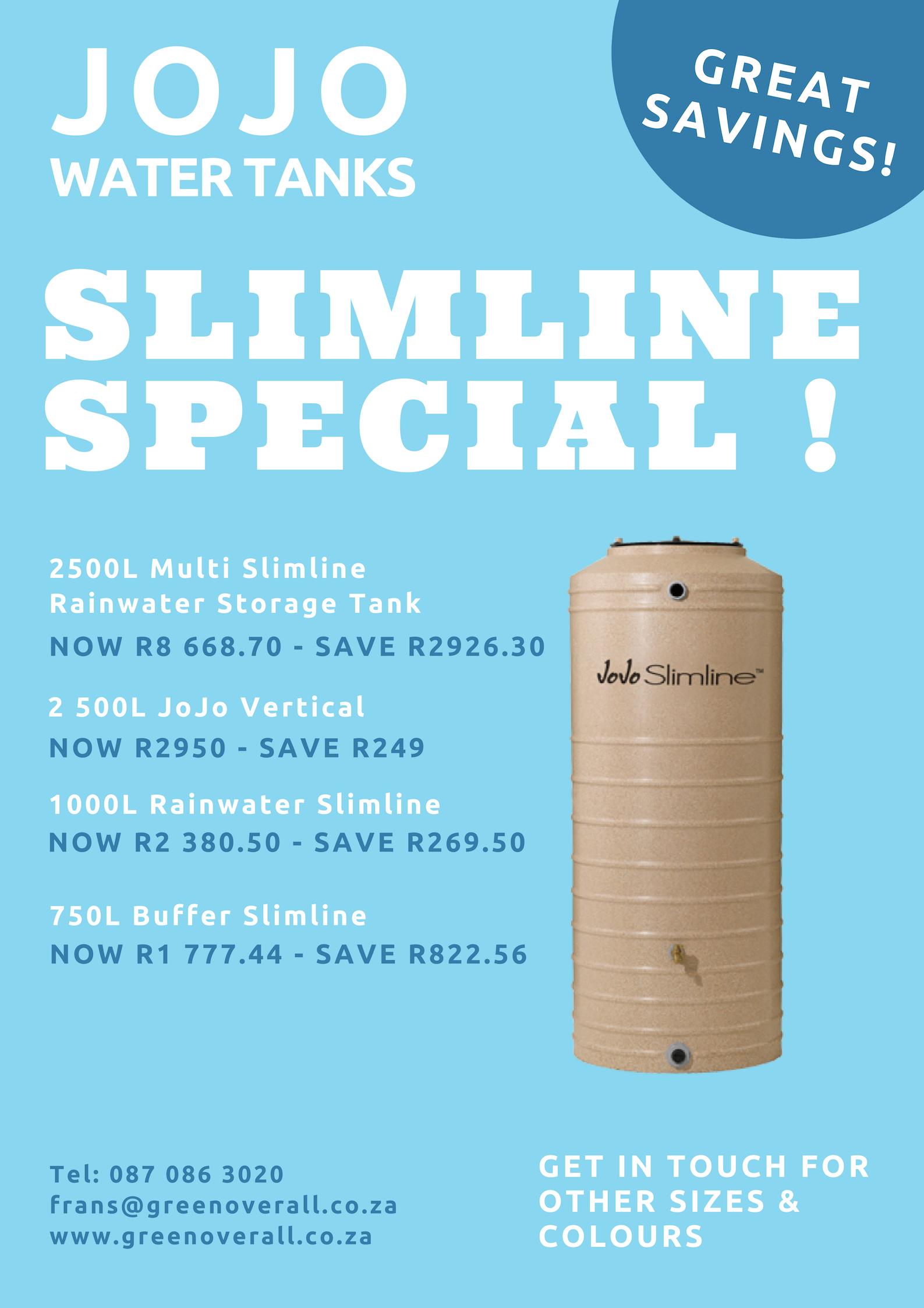 JoJo Slimline Water Tank Special
