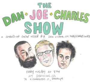 The Dan & Joe & Charles Show